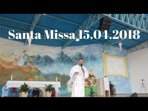 Santa Missa | 15.04.2018 | 3° Domingo da Páscoa | Padre Paulo Sérgio Mendes | ANSPAZ