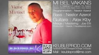 Mi Bel Vakans - Victor MARTINEL - Clip 2013