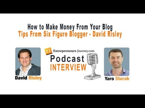 How to Make Money From Your Blog – Tips From Six Figure Blogger David Risley Video