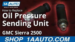 How To Install Replace Oil Pressure Switch Sending Unit
