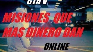 GTA V ONLINE Misiones Que Dan Mas Dinero.