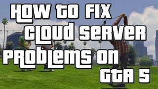 "How To Fix ""Cloud Servers Are Unavailable"" On GTA 5 Online"