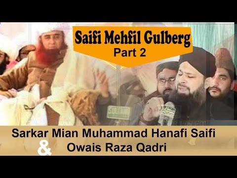 Saifi Mehfil Gulberg Lahore 2012 Part 2 Sarkar Mian Muhammad Hanafi Saifi & owais raza qadri