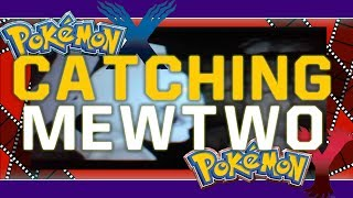 Pokemon X And Y: How To CATCH MEWTWO! And Get The Mega