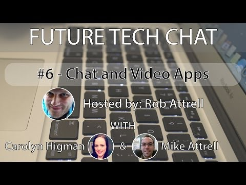 Future Tech Chat #6 - Real-time chat and video apps