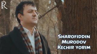Превью из музыкального клипа Шарофиддин Муродов - Кечир ёрим