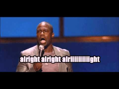 Kevin Hart Dubstep Remix (Alright Alright Alright) - YouTube