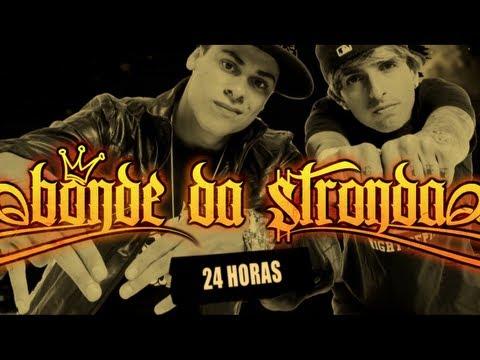 24 horas com Bonde da Stronda