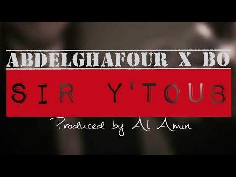 Abdelghafour ft B.O - Sir Y'toub  (Produced by Al AMin)