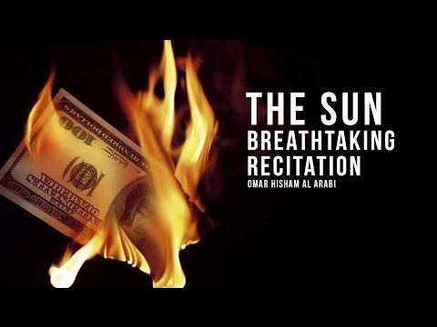 THE SUN - Breathtaking Recitation - Omar Hisham Al Arabi