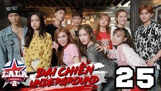 LA LA SCHOOL | TẬP 25 | Season 2 : ĐẠI CHIẾN UNDERGROUND