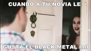 Cuando a tu novia le gusta el Black Metal