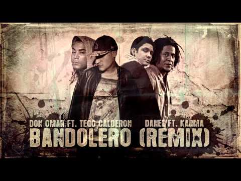 Don Omar ft. Tego Calderon - Bandolero (Danel ft. Karma remix)