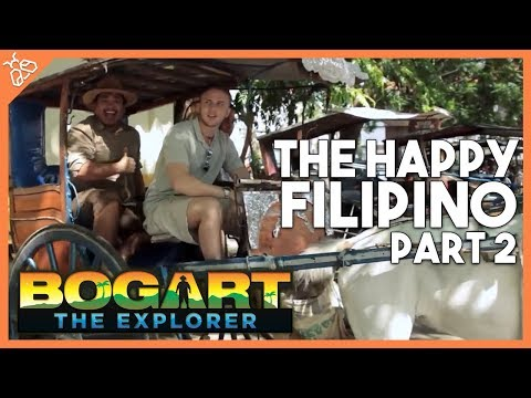 Bogart the Explorer Presents The Happy Filipino (Part 2)