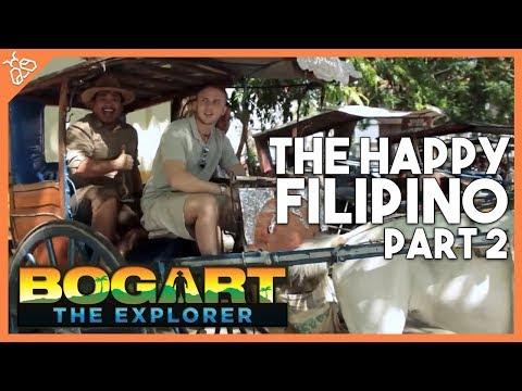 Bogart the Explorer Presents The Happy Filipino (Part 2)