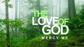 The Love Of God Mercy Me (With Lyrics)
