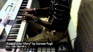 Earnest Pugh I Need Your Glory Covered By James A. Hill Jr