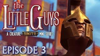 The Little Guys Ep3 Finale - A Creature SMITE Machinima Mini-Series