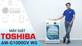 Máy giặt Toshiba 9kg AW-G1000GV WG - Máy giặt bán chạy nhất cho gia đình | Điện Máy XANH
