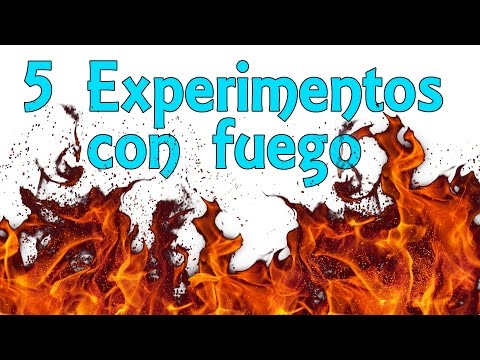 5 experimentos con fuego que deberías hacer alguna vez en tu vida