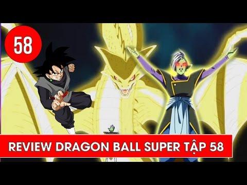Review Dragon Ball Super - Bảy viên ngọc rồng siêu cấp tập 58 : Bí ẩn của Black Goku và Zamasu