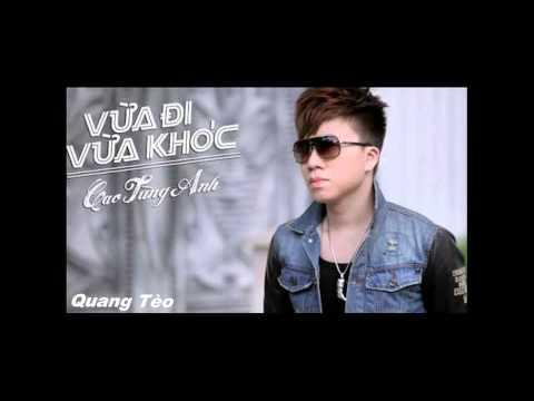Tuyển tập những ca khúc remix của Cao Tùng Anh hay nhất 2015