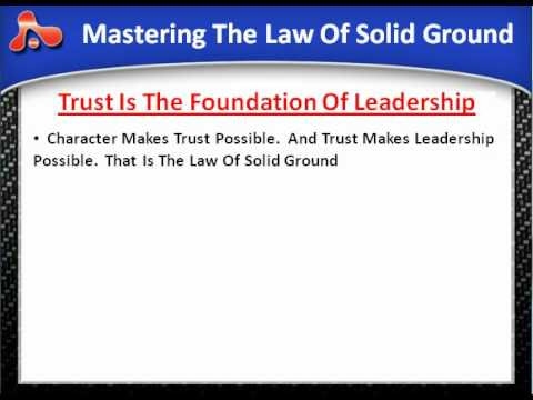 Leadership Law #6 - The Law Of Solid Ground