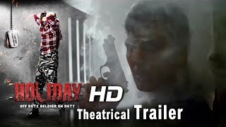 HOLIDAY Theatrical Trailer Akshay Kumar, Sonakshi Sinha