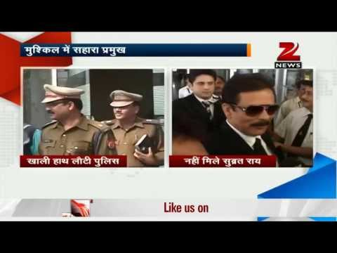 UP police fails to arrest Sahara chief Subrata Roy