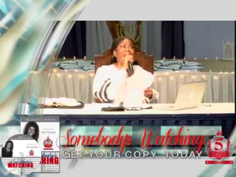 Dr. Juanita Bynum - Somebody's Watching