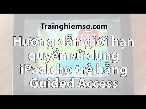 Cách giới hạn quyền sử dụng iPhone/iPad cho trẻ