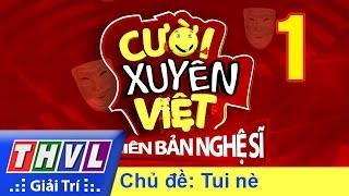 THVL | Cười xuyên Việt - Phiên bản nghệ sĩ 2016 | Tập 1: Chủ đề Tui nè