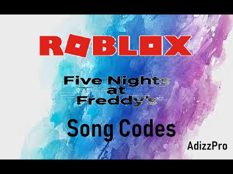Roblox   FNaF 1, 2 , 3, and 4 my favorite songs codes!