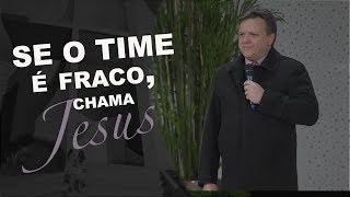 12/09/18 - Se o time é fraco, chama Jesus - Pr. Paulo Bravo