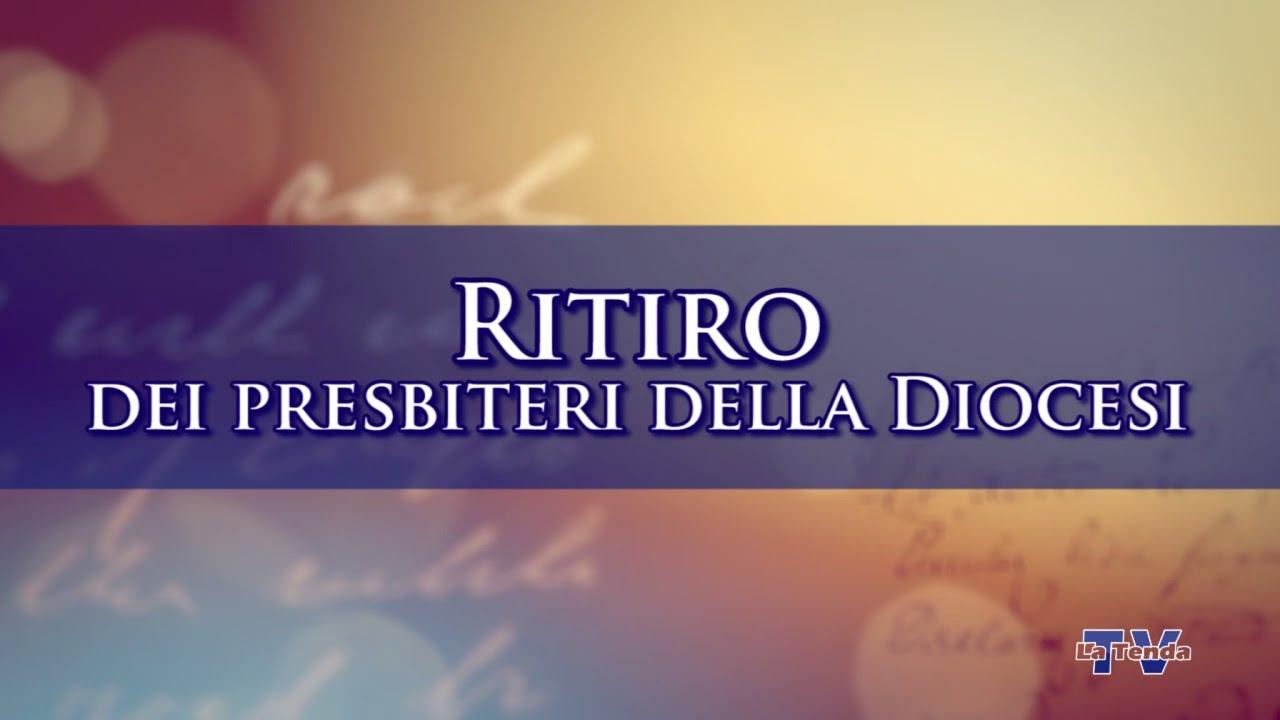 Ritiro dei presbiteri della diocesi - Giovedì 23 alle ore 9