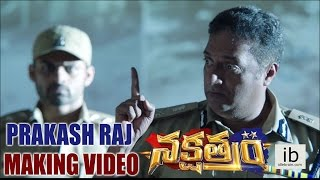 Prakash Raj Making Video in Nakshatram..