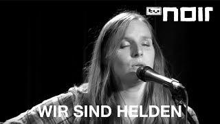 Nichts, was wir tun könnten - JUDITH HOLOFERNES (WIR SIND HELDEN) - tvnoir.de