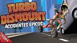 TURBO DISMOUNT: ACCIDENTES ÉPICOS