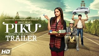 PIKU Movie Official Trailer