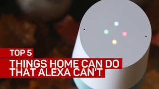 Top 5 things Google Home can do that Amazon's Alexa can't