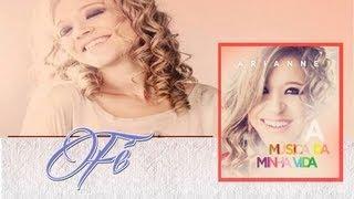 Arianne - Fé (CD A Música da Minha Vida) view on youtube.com tube online.