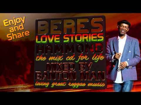 Beres Hammond - Love Stories - The Mix CD for Life, mixed by Banton Man