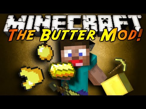 Minecraft Mod Showcase : THE BUTTER MOD!,
