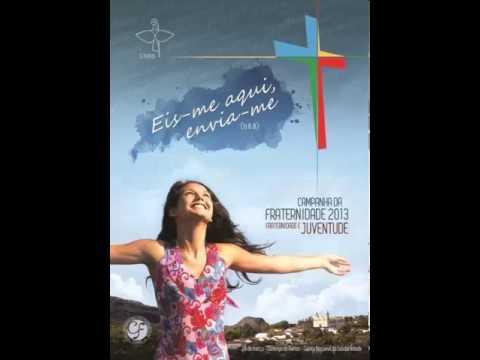Campanha da Fraternidade 2013 - Todo povo sofredor ~ Sou Católico