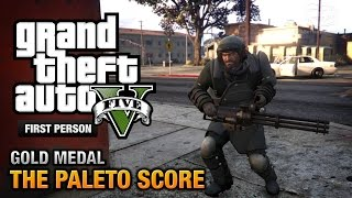 GTA 5 Mission #52 The Paleto Score [First Person Gold