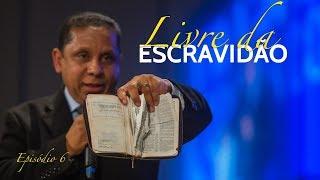 08/06/18 - Livre da escravidão - Pr. Luis Gonçalves