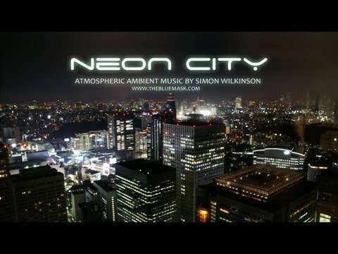 Dark ambient atmospheric instrumental music: Neon City by documentary film composer Simon Wilkinson