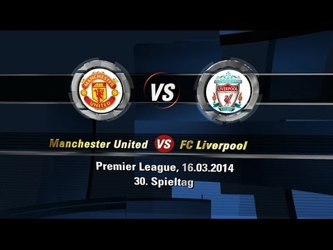 Manchester United 0:3 FC Liverpool | Premier League | 16.03.2014 [FIFA 14 Prognose] [HD]