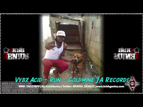 Vybz Acid – Run – April 2014 | Reggae, Dancehall, Bashment