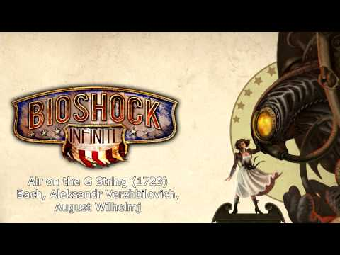 Bioshock Infinite Music - Air on the G String (1723) by J.S. Bach, A. Verzhbilovich, A. Wilhelmj